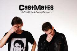 Chris Dohr und Georg Csarmann sind... Die CastMates